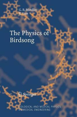The Physics of Birdsong - Biological and Medical Physics, Biomedical Engineering (Paperback)