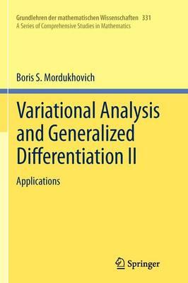 Variational Analysis and Generalized Differentiation II: Applications - Grundlehren der mathematischen Wissenschaften 331 (Paperback)