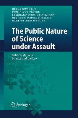 The Public Nature of Science under Assault: Politics, Markets, Science and the Law (Paperback)