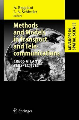 Methods and Models in Transport and Telecommunications: Cross Atlantic Perspectives - Advances in Spatial Science (Paperback)