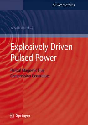 Explosively Driven Pulsed Power: Helical Magnetic Flux Compression Generators - Power Systems (Paperback)