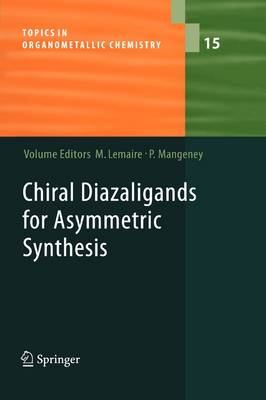 Chiral Diazaligands for Asymmetric Synthesis - Topics in Organometallic Chemistry 15 (Paperback)