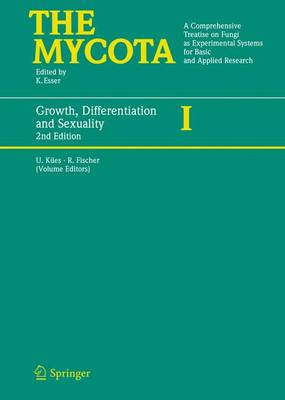 Growth, Differentiation and Sexuality - The Mycota 1 (Paperback)