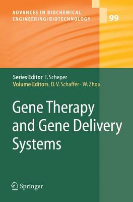 Gene Therapy and Gene Delivery Systems - Advances in Biochemical Engineering/Biotechnology 99 (Paperback)
