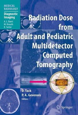 Radiation Dose from Adult and Pediatric Multidetector Computed Tomography - Medical Radiology / Diagnostic Imaging (Paperback)