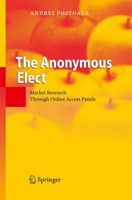 The Anonymous Elect: Market Research Through Online Access Panels (Paperback)