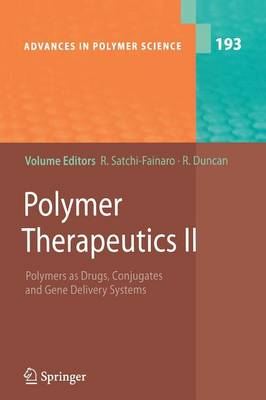 Polymer Therapeutics II: Polymers as Drugs, Conjugates and Gene Delivery Sytems - Advances in Polymer Science 193 (Paperback)