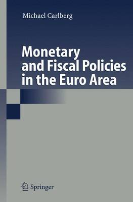 Monetary and Fiscal Policies in the Euro Area (Paperback)