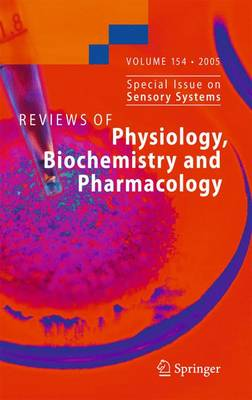 Reviews of Physiology, Biochemistry and Pharmacology 154 - Reviews of Physiology, Biochemistry and Pharmacology 154 (Paperback)