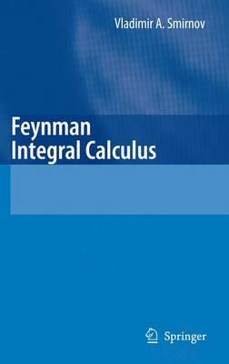 Feynman Integral Calculus (Paperback)