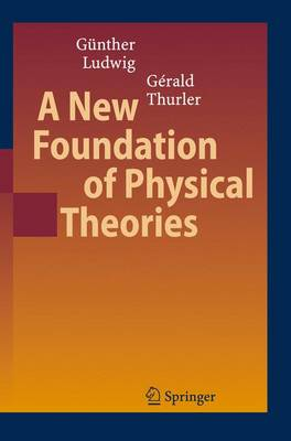A New Foundation of Physical Theories (Paperback)