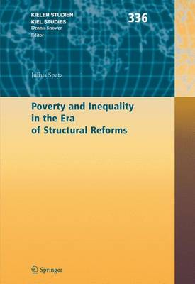 Poverty and Inequality in the Era of Structural Reforms: The Case of Bolivia - Kieler Studien - Kiel Studies 336 (Paperback)