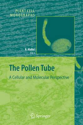 The Pollen Tube: A Cellular and Molecular Perspective - Plant Cell Monographs 3 (Paperback)