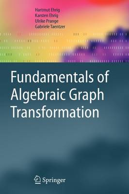 Fundamentals of Algebraic Graph Transformation - Monographs in Theoretical Computer Science. An EATCS Series (Paperback)