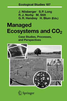 Managed Ecosystems and CO2: Case Studies, Processes, and Perspectives - Ecological Studies 187 (Paperback)