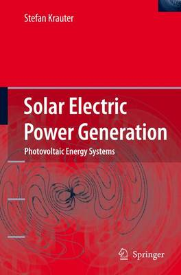 Solar Electric Power Generation - Photovoltaic Energy Systems: Modeling of Optical and Thermal Performance, Electrical Yield, Energy Balance, Effect on Reduction of Greenhouse Gas Emissions (Paperback)