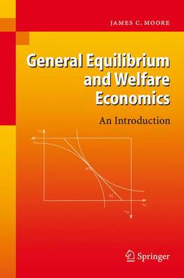 General Equilibrium and Welfare Economics: An Introduction (Paperback)