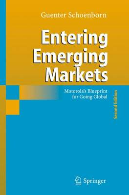 Entering Emerging Markets: Motorola's Blueprint for Going Global (Paperback)