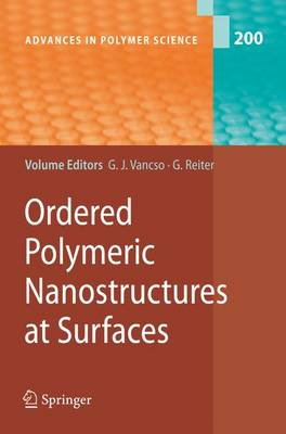 Ordered Polymeric Nanostructures at Surfaces - Advances in Polymer Science 200 (Paperback)