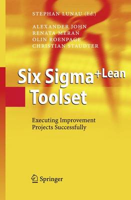 Six Sigma+Lean Toolset: Executing Improvement Projects Successfully (Paperback)