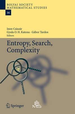 Entropy, Search, Complexity - Bolyai Society Mathematical Studies 16 (Paperback)