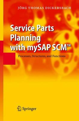 Service Parts Planning with mySAP SCM (TM): Processes, Structures, and Functions (Paperback)