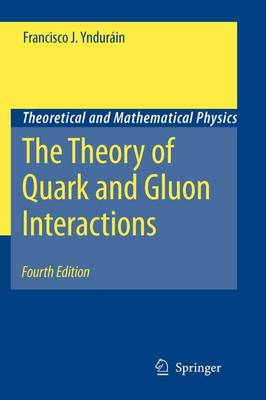 The Theory of Quark and Gluon Interactions - Theoretical and Mathematical Physics (Paperback)