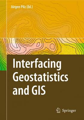 Interfacing Geostatstics and GIS (Paperback)