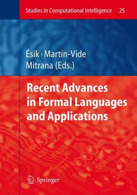 Recent Advances in Formal Languages and Applications - Studies in Computational Intelligence 25 (Paperback)