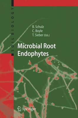 Microbial Root Endophytes - Soil Biology 9 (Paperback)