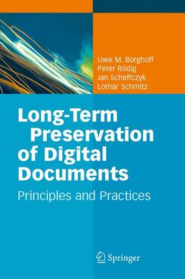 Long-Term Preservation of Digital Documents: Principles and Practices (Paperback)