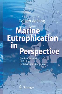 Marine Eutrophication in Perspective: On the Relevance of Ecology for Environmental Policy (Paperback)