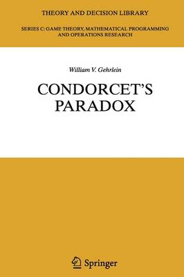 Condorcet's Paradox - Theory and Decision Library C 40 (Paperback)