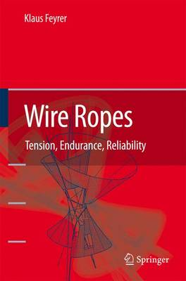 Wire Ropes: Tension, Endurance, Reliability (Paperback)