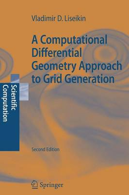 A Computational Differential Geometry Approach to Grid Generation - Scientific Computation (Paperback)