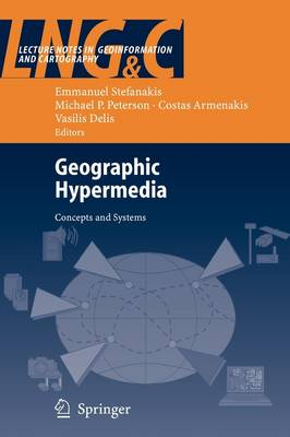 Geographic Hypermedia: Concepts and Systems - Lecture Notes in Geoinformation and Cartography (Paperback)