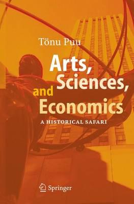 Arts, Sciences, and Economics: A Historical Safari (Paperback)