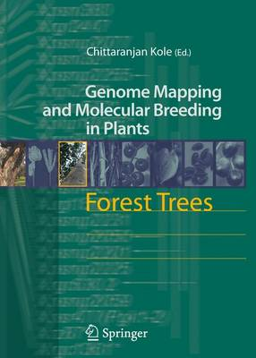 Forest Trees - Genome Mapping and Molecular Breeding in Plants 7 (Paperback)