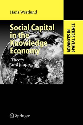 Social Capital in the Knowledge Economy: Theory and Empirics - Advances in Spatial Science (Paperback)