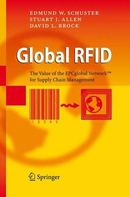 Global RFID: The Value of the EPCglobal Network for Supply Chain Management (Paperback)