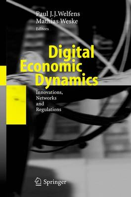 Digital Economic Dynamics: Innovations, Networks and Regulations (Paperback)