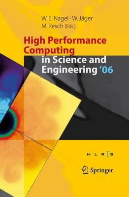 High Performance Computing in Science and Engineering ' 06: Transactions of the High Performance Computing Center, Stuttgart (HLRS) 2006 (Paperback)