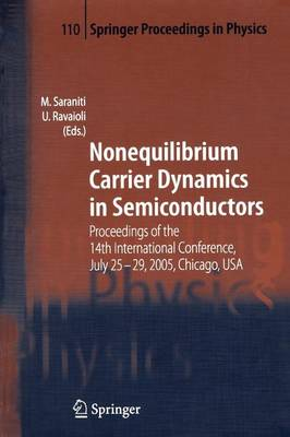 Nonequilibrium Carrier Dynamics in Semiconductors: Proceedings of the 14th International Conference,  July 25-29, 2005,  Chicago, USA - Springer Proceedings in Physics 110 (Paperback)