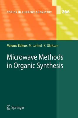 Microwave Methods in Organic Synthesis - Topics in Current Chemistry 266 (Paperback)