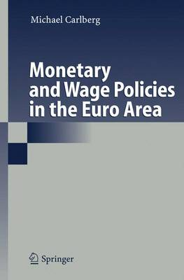 Monetary and Wage Policies in the Euro Area (Paperback)