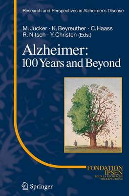 Alzheimer: 100 Years and Beyond - Research and Perspectives in Alzheimer's Disease (Paperback)