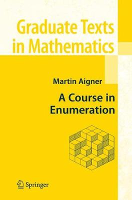 A Course in Enumeration - Graduate Texts in Mathematics 238 (Paperback)