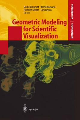 Geometric Modeling for Scientific Visualization - Mathematics and Visualization (Paperback)