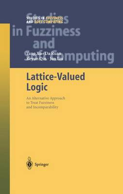 Lattice-Valued Logic: An Alternative Approach to Treat Fuzziness and Incomparability - Studies in Fuzziness and Soft Computing 132 (Paperback)