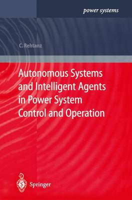 Autonomous Systems and Intelligent Agents in Power System Control and Operation - Power Systems (Paperback)